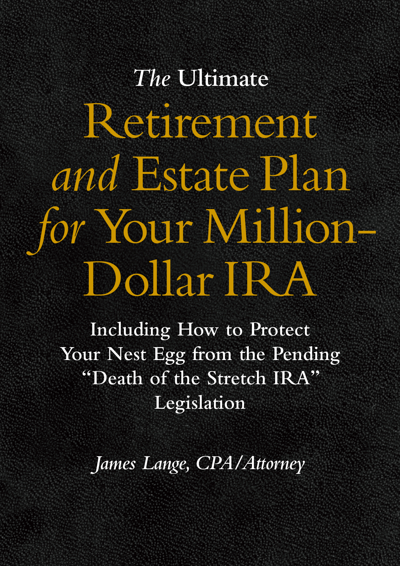the-ultimate-retirement-and-estate-plan-for-your-million-dollar-ira-by-james-lange